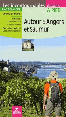 Autour d'Angers et Saumur à pied 9782844664129  Chamina Guides de randonnées  Wandelgidsen Loire & Centre