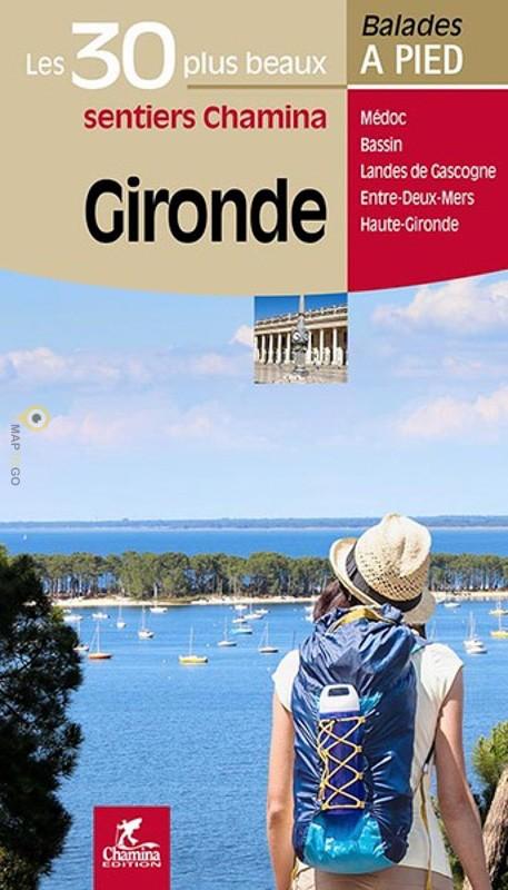 Gironde - Les 30 plus beaux sentiers 9782844664525  Chamina Guides de randonnées  Wandelgidsen Aquitaine, Bordeaux