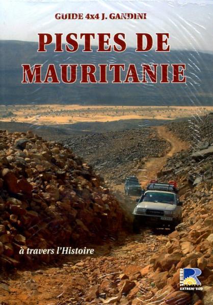 Pistes de Mauritanie 9782864105022 Jacques Gandini, Ahalfi Hoceine Gandini   Reisgidsen Sahel-landen (Mauretanië, Mali, Niger, Burkina Faso, Tchad, Sudan, Zuid-Sudan)