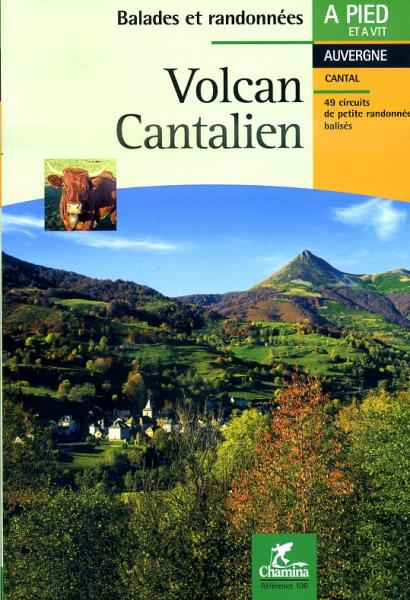 CHA-106  Volcan Cantalien 9782904460746  Chamina Guides de randonnées  Wandelgidsen Auvergne