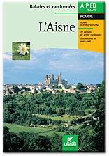 CHA-121  L'Aisne 9782904460791  Chamina Guides de randonnées  Wandelgidsen Picardie, Nord
