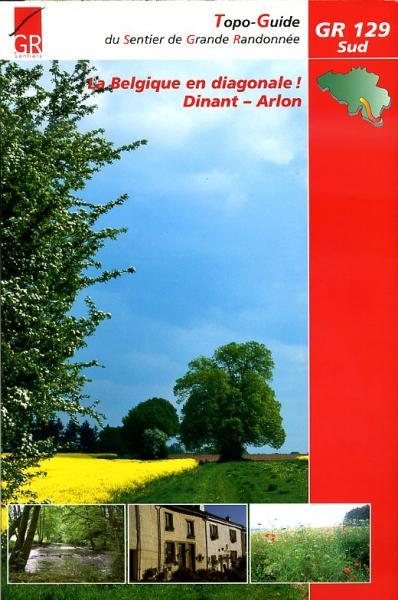 GR-129 la Belgique en diagonale (deel 3, Wallonië) | wandelgids 9782930488196  Grote Routepaden Topoguides  Meerdaagse wandelroutes, Wandelgidsen Wallonië (Ardennen)
