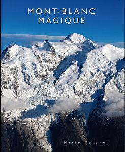 Mont Blanc Magique 9782953190014 Mario Colonel Mario Colonel   Klimmen-bergsport Franse Alpen: noord