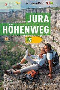 Band 5: Jura-Höhenweg | wandelgids 9783039020034 Dominik Wunderlin AT-Verlag Wanderland Schweiz  Meerdaagse wandelroutes, Wandelgidsen Berner Oberland, Basel, Jura, Genève