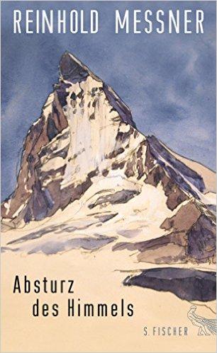 Absturz des Himmels | Reinhold Messner 9783100024244 Reinhold Messner S. Fischer Verlag   Bergsportverhalen Wenen, Noord- en Oost-Oostenrijk