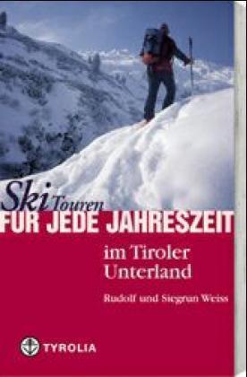 SkiTouren für jede Jahreszeit im Tiroler Unterland 9783702225223  Tyrolia   Wintersport Tirol & Vorarlberg