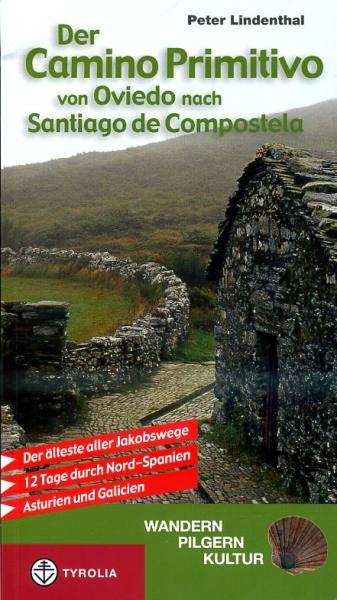Camino Primitivo | wandelgids Jacobsroute 9783702231019  Tyrolia   Santiago de Compostela, Wandelgidsen Noordwest-Spanje, Compostela, Picos de Europa