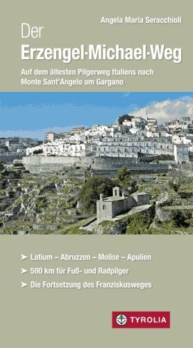 Der Erzengel-Michael-Weg 9783702234270  Tyrolia   Wandelgidsen Zuid-Italië