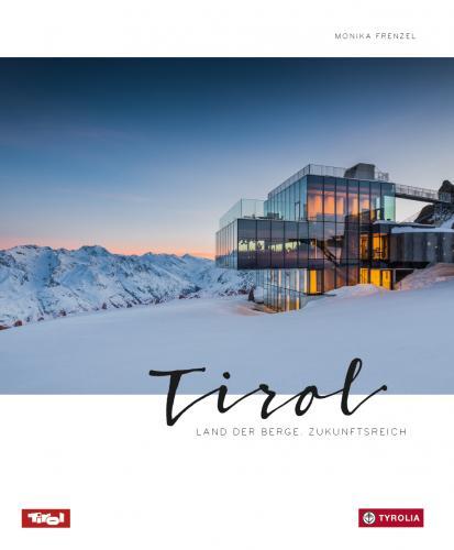 Tirol 9783702235697  Tyrolia   Fotoboeken Tirol & Vorarlberg
