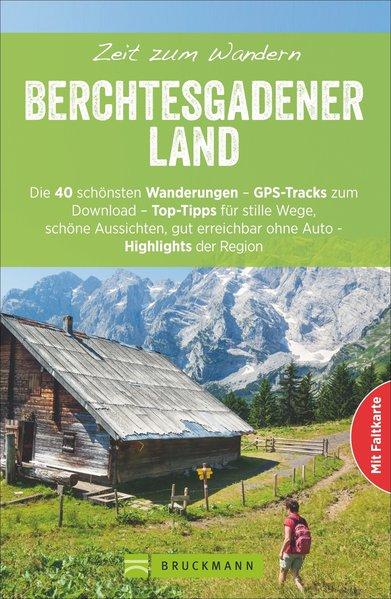 Berchtesgadener Land | Zeit zum Wandern 9783734307560  Bruckmann   Wandelgidsen Beierse Alpen