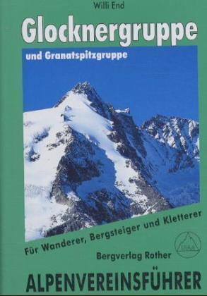 Glockner u. Granatspitzgruppe 9783763312665  Bergverlag Rother Alpenvereinsführer  Klimmen-bergsport Salzburg, Karinthië, Tauern, Stiermarken