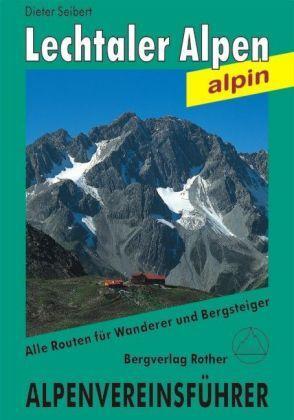 Lechtaler Alpen (Alpin) 9783763312689 Seibert Bergverlag Rother Alpenvereinsführer  Klimmen-bergsport Tirol & Vorarlberg