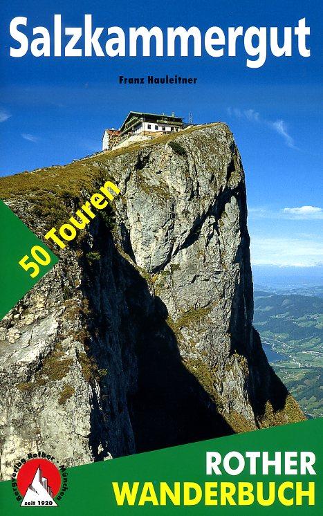 Salzkammergut Rother Wanderbuch 9783763330478  Bergverlag Rother Rother Wanderbuch  Wandelgidsen Salzburg, Karinthië, Tauern, Stiermarken