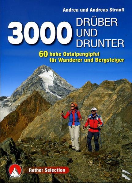 Drüber und Drunter   Rother Selection 9783763330645 Andrea und Andreas Strauss Bergverlag Rother Rother Selection  Wandelgidsen Zwitserland en Oostenrijk (en Alpen als geheel)