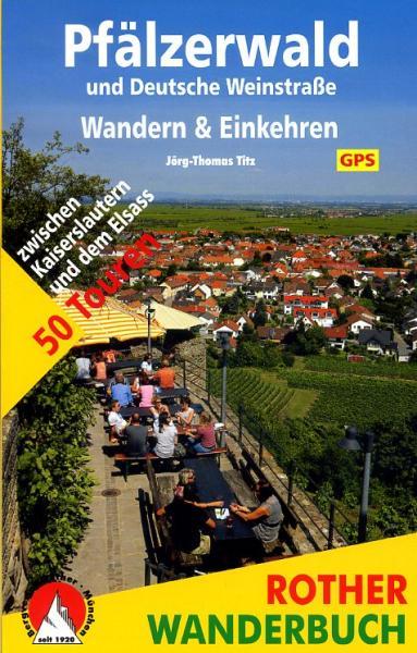 Pfälzerwald und Deutsche Weinstrasse 9783763330775  Bergverlag Rother Rother Wanderbuch  Wandelgidsen, Wijnreisgidsen Pfalz, Deutsche Weinstrasse, Rheinhessen