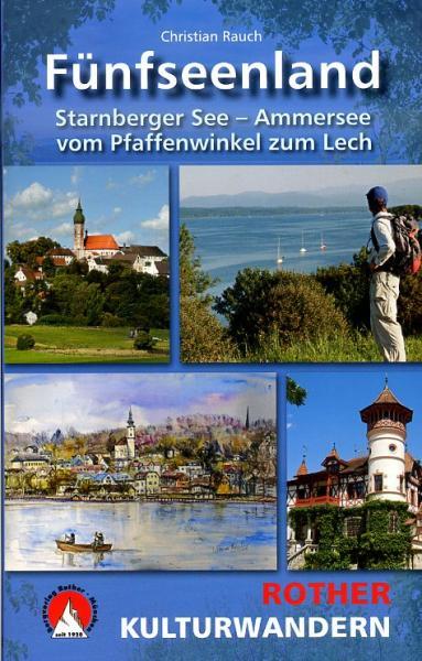 Kulturwandern Fünfseenland 9783763330782  Bergverlag Rother Rother Wanderbuch  Wandelgidsen