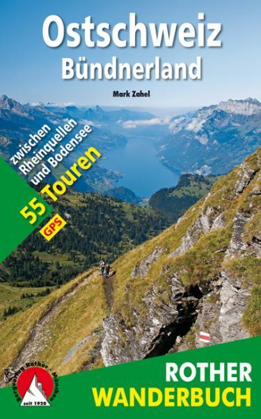 Ostschweiz – Bündnerland 9783763330836  Bergverlag Rother Rother Wanderbuch  Wandelgidsen Zwitserland