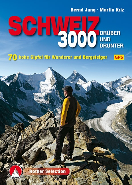 Dreitausender Schweiz – drüber und drunter | Rother Selection 9783763331222  Bergverlag Rother Rother Selection  Wandelgidsen Zwitserland