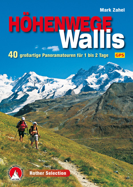 Höhenwege im Wallis | Rother Selection 9783763331284  Bergverlag Rother Rother Selection  Wandelgidsen Wallis