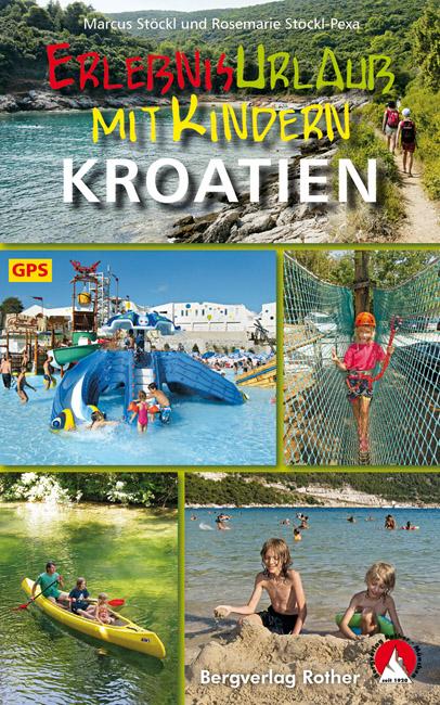Kroatien – Erlebnisurlaub mit Kindern Rother Wanderbuch 9783763331581  Bergverlag Rother Rother Wanderbuch  Reisgidsen, Reizen met kinderen Kroatië