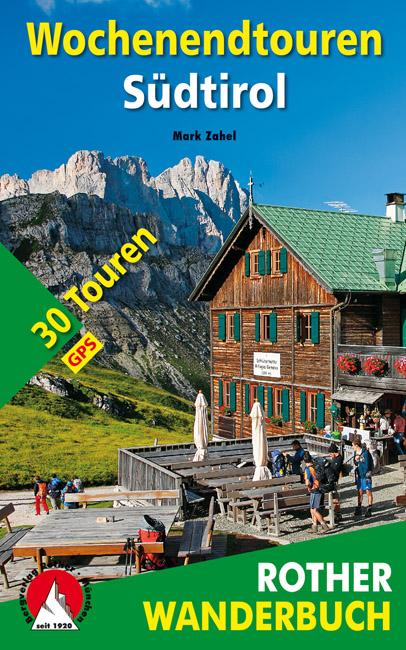 Wochenendtouren Südtirol Rother Wanderbuch 9783763331758  Bergverlag Rother Rother Wanderbuch  Wandelgidsen Zuid-Tirol, Dolomieten