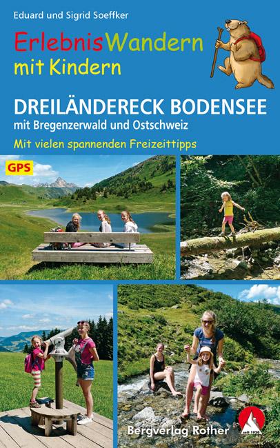 Erlebniswandern mit Kindern Dreiländereck Bodensee 9783763331864  Bergverlag Rother Rother Wanderbuch  Reizen met kinderen, Wandelgidsen Zwitserland en Oostenrijk (en Alpen als geheel)
