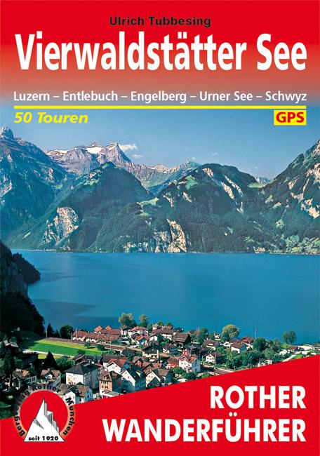 Vierwaldstättersee | Rother Wanderführer (wandelgids) 9783763340446  Bergverlag Rother RWG  Wandelgidsen Noordoost- en Centraal Zwitserland