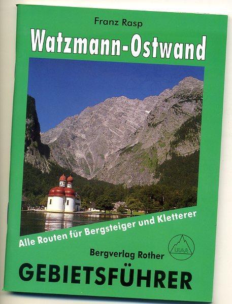 Gebietsführer Watzmann Ostwand 9783763341412  Bergverlag Rother Gebietsführer  Klimmen-bergsport Beierse Alpen