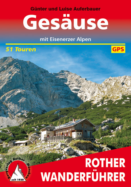 Rother wandelgids Gesäuse - mit Eisenerzer Alpen | Rother Wanderführer 9783763342136  Bergverlag Rother RWG  Wandelgidsen Salzburg, Karinthië, Tauern, Stiermarken