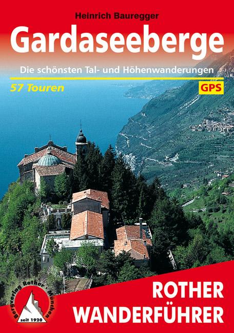 Rother wandelgids Gardaseeberge | Rother Wanderführer 9783763342563  Bergverlag Rother RWG  Wandelgidsen Gardameer