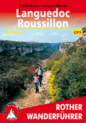 Rother wandelgids Languedoc - Roussillon | Rother Wanderführer 9783763343065 Daniel Anker, Jacques Maubé Bergverlag Rother RWG  Wandelgidsen Cevennen, Languedoc