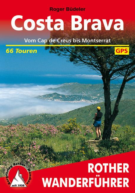 Costa Brava | Rother Wanderführer (wandelgids) 9783763343287  Bergverlag Rother RWG  Wandelgidsen Catalonië, Barcelona