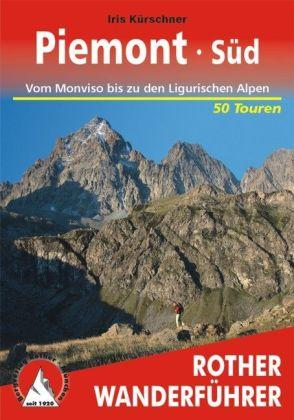 Rother wandelgids Piemont Süd | Rother Wanderführer 9783763343591  Bergverlag Rother RWG  Wandelgidsen Turijn, Piemonte