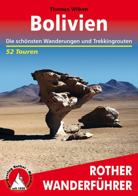 Bolivien | Rother Wanderführer (wandelgids) 9783763343652  Bergverlag Rother RWG  Meerdaagse wandelroutes, Wandelgidsen Bolivia