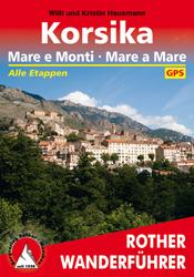 Rother wandelgids Korsika: Mare e Monti, Mare a Mare | Rother Wanderführer 9783763343973  Bergverlag Rother RWG  Meerdaagse wandelroutes, Wandelgidsen Corsica