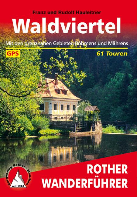 Waldviertel | Rother Wanderführer (wandelgids) 9783763344000  Bergverlag Rother RWG  Wandelgidsen Wenen, Noord- en Oost-Oostenrijk