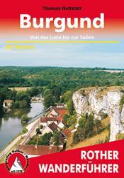 Burgund (Bourgogne) | Rother Wanderführer (wandelgids) 9783763344086 Thomas Rettstatt Bergverlag Rother RWG  Wandelgidsen, Wijnreisgidsen Bourgogne