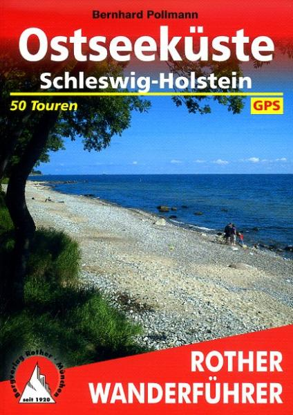 Rother wandelgids Ostseeküste Schleswig-Holstein | Rother Wanderführer 9783763344253  Bergverlag Rother RWG  Wandelgidsen Sleeswijk-Holstein