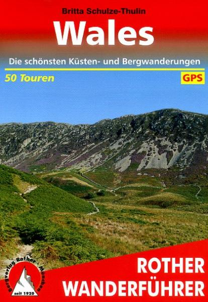 Rother wandelgids Wales | Rother Wanderführer 9783763344291  Bergverlag Rother RWG  Wandelgidsen Wales