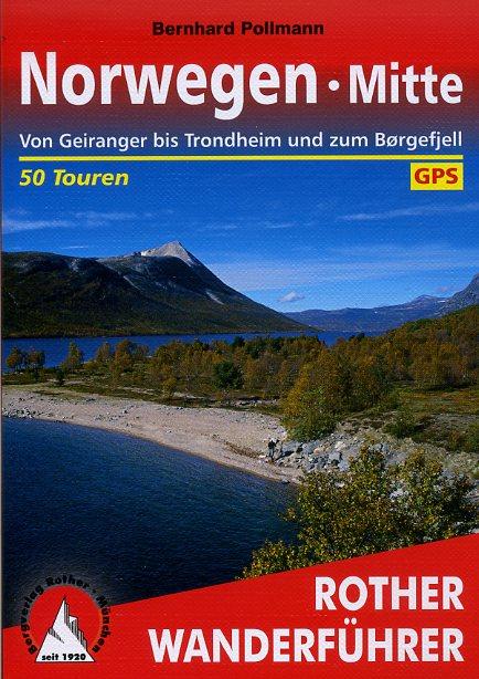 Norwegen Mitte | Rother Wanderführer (wandelgids) 9783763344369  Bergverlag Rother RWG  Wandelgidsen Noorwegen boven de Sognefjord