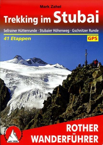 Rother wandelgids Trekking im Stubai, Stubaier Höhenweg | Rother Wanderführer 9783763344376  Bergverlag Rother RWG  Meerdaagse wandelroutes, Wandelgidsen Tirol & Vorarlberg