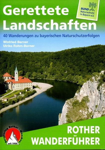 Rother wandelgids Gerettete Landschaften | Rother Wanderführer 9783763344383  Bergverlag Rother RWG  Wandelgidsen Beieren
