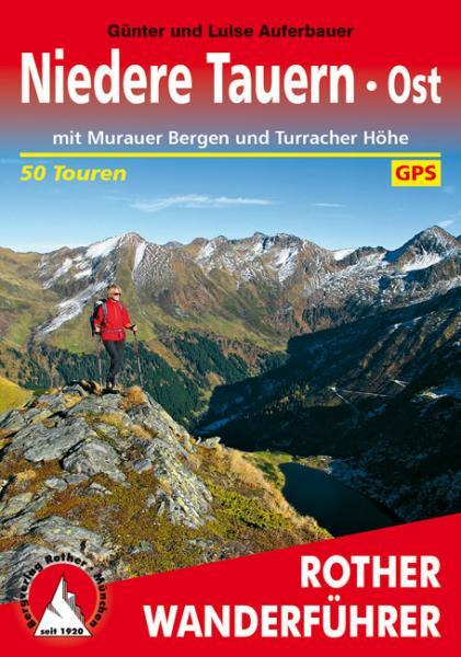 Rother wandelgids Niedere Tauern Ost | Rother Wanderführer 9783763344536  Bergverlag Rother RWG  Wandelgidsen Salzburg, Karinthië, Tauern, Stiermarken