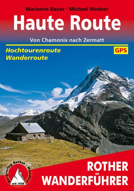 Rother wandelgids Haute Route | Rother Wanderführer 9783763344604  Bergverlag Rother RWG  Meerdaagse wandelroutes, Wandelgidsen Wallis