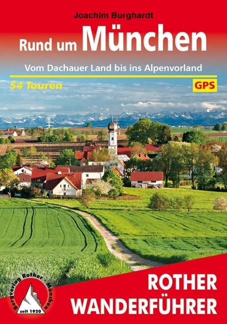 Rund um München | Rother Wanderführer (wandelgids) 9783763344710  Bergverlag Rother RWG  Wandelgidsen München en omgeving