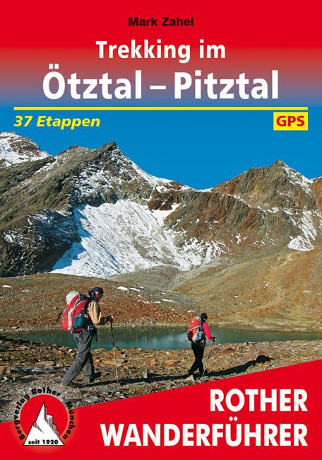 Rother wandelgids Trekking im Ötztal und Pitztal | Rother Wanderführer 9783763344994 Mark Zahel Bergverlag Rother RWG  Meerdaagse wandelroutes, Wandelgidsen Tirol & Vorarlberg