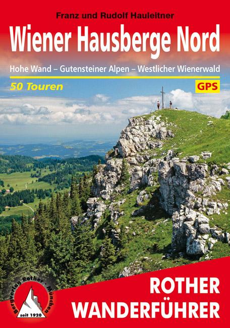 wandelgids Wiener Hausberge Nord Rother Wanderführer 9783763345007  Bergverlag Rother RWG  Wandelgidsen Oberösterreich, Niederösterreich, Burgenland