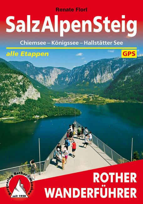 SalzAlpenSteig | Rother Wanderführer (wandelgids) 9783763345052  Bergverlag Rother RWG  Meerdaagse wandelroutes, Wandelgidsen Beierse Alpen, Salzburg, Karinthië, Tauern, Stiermarken