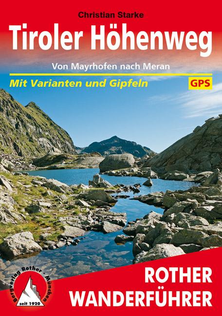 Rother wandelgids Tiroler Höhenweg | Rother Wanderführer 9783763345090  Bergverlag Rother RWG  Meerdaagse wandelroutes, Wandelgidsen Tirol & Vorarlberg, Venetië, Veneto, Friuli