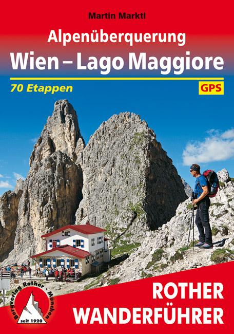 Wien – Lago Maggiore Rother Wanderführer (wandelgids) 9783763345106  Bergverlag Rother RWG  Meerdaagse wandelroutes, Wandelgidsen Zwitserland en Oostenrijk (en Alpen als geheel)